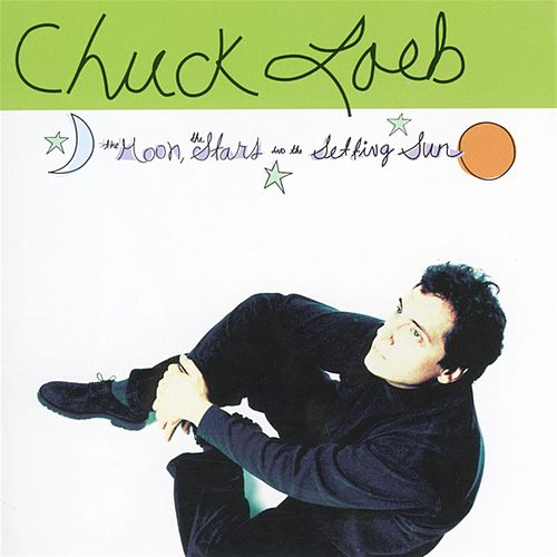The Moon, The Stars And The Setting Sun by Chuck Loeb