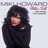Play & Download Pillow Talk by Miki Howard | Napster