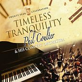 Timeless Tranquility (Twenty Year Celebration) by Phil Coulter
