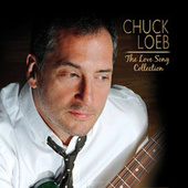 The Love Song Collection von Chuck Loeb