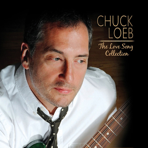 The Love Song Collection by Chuck Loeb