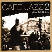 Café Jazz 2 - Nice and Easy Vol 2 von Various Artists