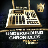Play & Download Phil Weeks presents Underground Chronicles Vol.3 by Various Artists | Napster