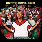 Play & Download Voices From Heaven by Soweto Gospel Choir | Napster