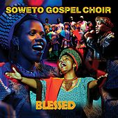 Play & Download Blessed by Soweto Gospel Choir | Napster