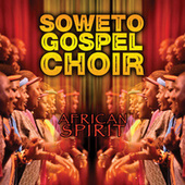African Spirit by Soweto Gospel Choir