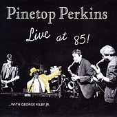 Play & Download Live At 85! by Pinetop Perkins | Napster