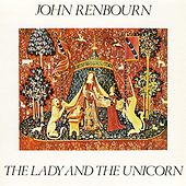 Play & Download The Lady And The Unicorn by John Renbourn | Napster