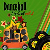 Dancehall Pickout, Vol. 2 by Various Artists