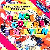 Play & Download Mike Stock & Matt Aitken Present - Dance Covers Sensation by Various Artists | Napster