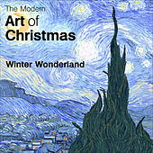 Play & Download The Modern Art of Christmas: Winter Wonderland by Various Artists | Napster
