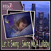 Play & Download Let It Swing - Swing Me A Lullaby by Various Artists | Napster