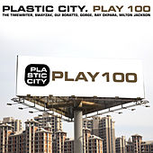 Play & Download Plastic City. Play100 by Various Artists | Napster