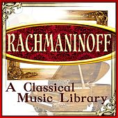 Play & Download Rachmaninoff: A Classical Music Library by Various Artists | Napster
