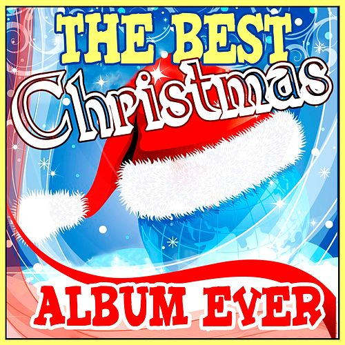 The Best Christmas Album Ever by Various Artists