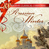 Play & Download 88 Holiday Classical Christmas: Russian Winter by Various Artists | Napster