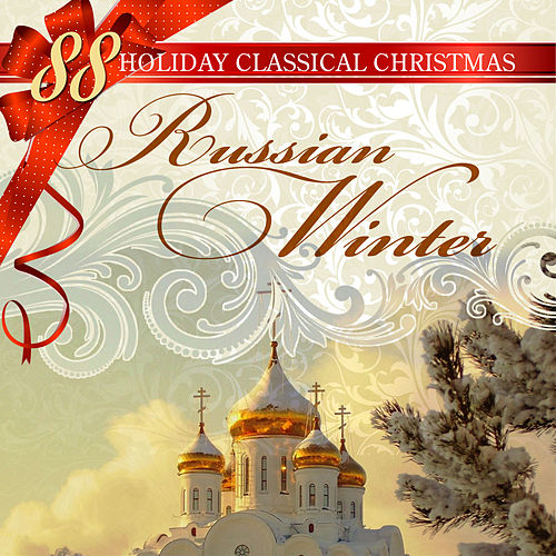 88 Holiday Classical Christmas: Russian Winter by Various Artists