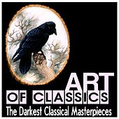 Play & Download Art of Classics: The Darkest Classical Masterpieces by Various Artists | Napster