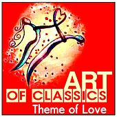 Art of Classics: Theme of Love by Various Artists