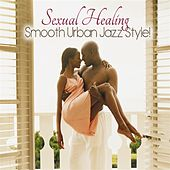 Play & Download Sexual Healing by Various Artists | Napster