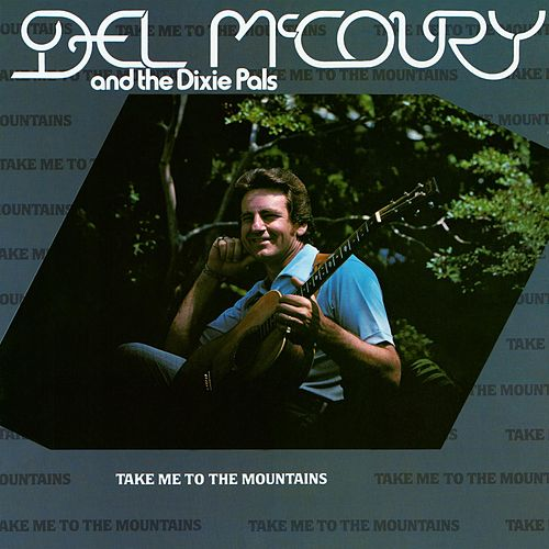 Play & Download Take Me To The Mountains by Del McCoury | Napster