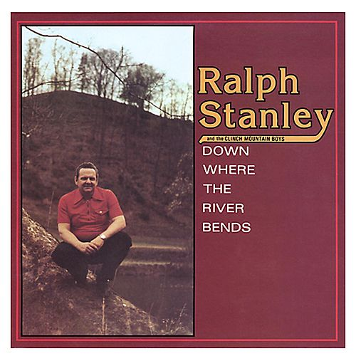 Play & Download Down Where The River Bends by Ralph Stanley | Napster