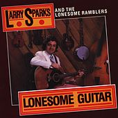 Play & Download Lonesome Guitar by Larry Sparks | Napster