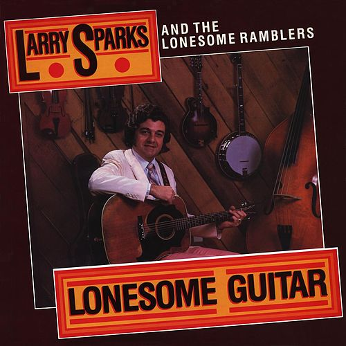 Lonesome Guitar by Larry Sparks