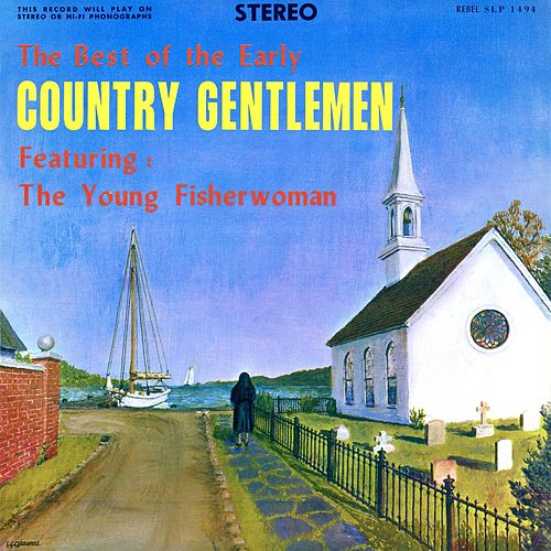 Play & Download The Young Fisherwoman by The Country Gentlemen | Napster