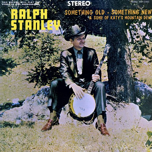 Play & Download Something Old, Something New by Ralph Stanley | Napster