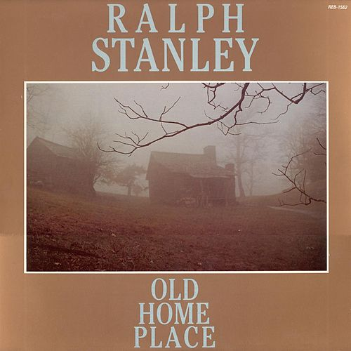 Play & Download Old Home Place by Ralph Stanley | Napster