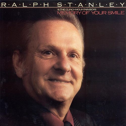 Play & Download Memory Of Your Smile by Ralph Stanley | Napster