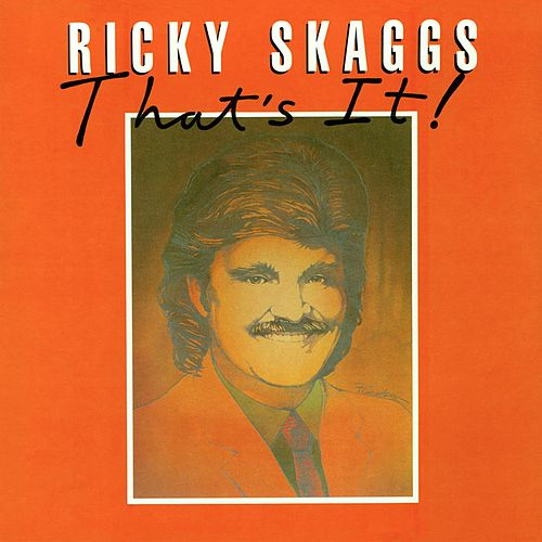 Play & Download That's It by Ricky Skaggs | Napster
