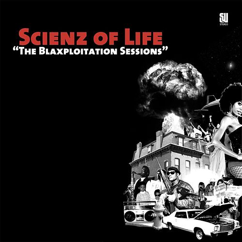 The Blaxploitation Sessions von Scienz Of Life
