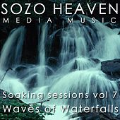 Play & Download Soaking Sessions, Vol 7: Waves of Waterfalls by Sozo Heaven | Napster