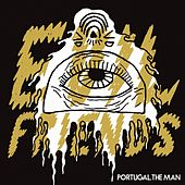 Play & Download Evil Friends by Portugal. The Man | Napster