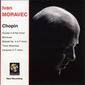 Chopin: Piano Sonata No. 2 / Berceuse / Mazurkas Nos. 3, 17, And 20 / Fantasie In F Minor by Ivan Moravec