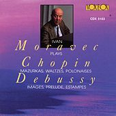 Debussy / Chopin: : Piano Works by Ivan Moravec