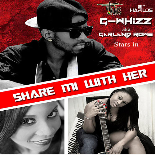Share Mi With Her - Single by G-Whizz