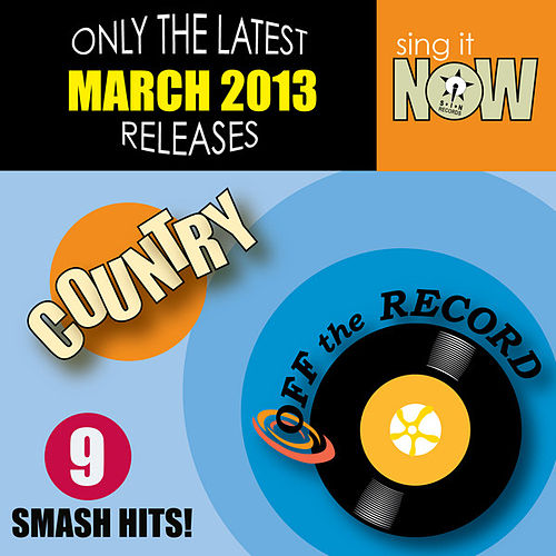 Play & Download March 2013 Country Smash Hits by Off the Record | Napster