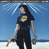 Play & Download Everything Is Under Control by Snog | Napster