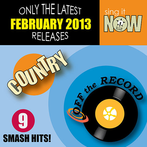 Play & Download February 2013 Country Smash Hits by Off the Record | Napster