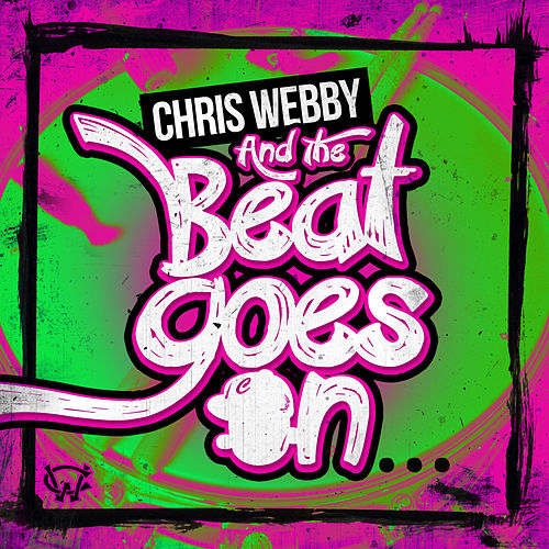 And the Beat Goes On - Single by Chris Webby