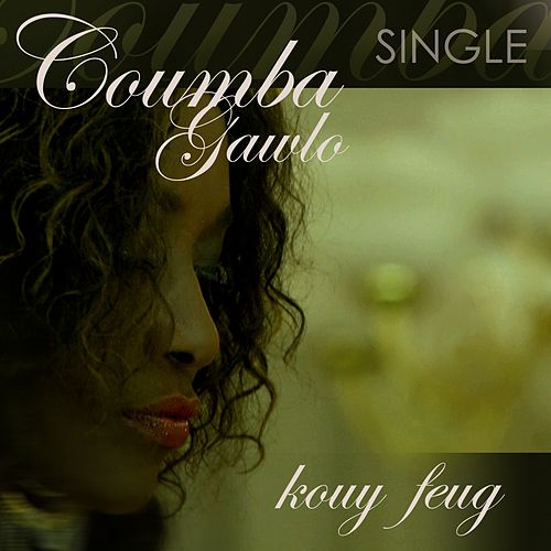 Play & Download Kouy Feug by Coumba Gawlo | Napster
