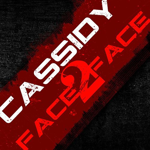 Play & Download Face 2 Face by Cassidy | Napster