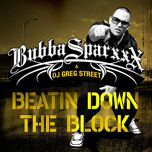 Play & Download Beatin Down The Block by Bubba Sparxxx | Napster
