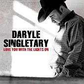 Play & Download Love You With The Lights On by Daryle Singletary | Napster