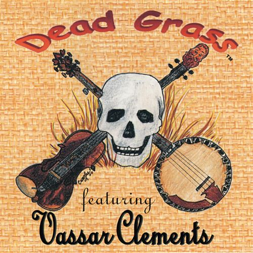 Play & Download Dead Grass by Vassar Clements | Napster
