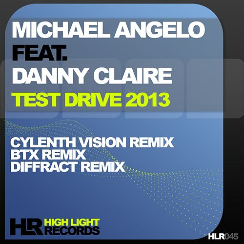 Play & Download Test Drive 2013 (feat. Danny Claire) by Michael Angelo | Napster