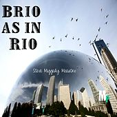 Brio As In Rio - EP by Steve 'Miggedy' Maestro